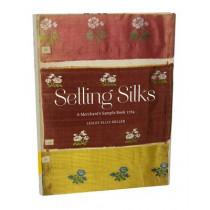 Selling Silks: A Merchant's Sample Book by Lesley Ellis Miller, 9781851777815