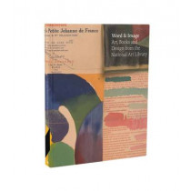 Word and Image: Art, Books and Design from the National Art Libra by Rowan Watson, 9781851778089