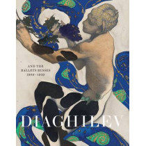 Diaghilev and the Golden Age of the Ballets Russes 1909-1929 by Jane Pritchard, 9781851778355