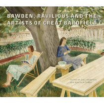 Bawden, Ravilious and the Artists of Great Bardfield by Malcolm Yorke, 9781851778522