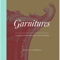 Garnitures: Vase Sets from the National Trust by Patricia Ferguson, 9781851779000