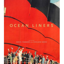 Ocean Liners: Glamour, Speed and Style by Daniel Finamore, 9781851779062