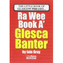 The Wee Book a Glesca Banter: An A-Z of Glasgow Phrases by Iain Gray, 9781852174477