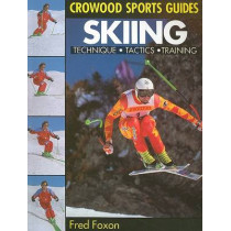 Skiing: Technique, Tactics & Training by Fred Foxon, 9781852235710