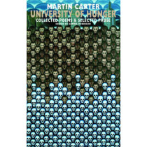 University of Hunger: Collected Poems & Selected Prose by Martin Carter, 9781852247102