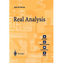 Real Analysis by John M. Howie, 9781852333140