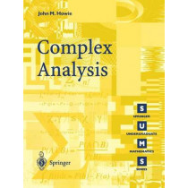 Complex Analysis by John M. Howie, 9781852337339