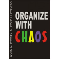 Organize with Chaos by Robin Michael Rowley, 9781852525613