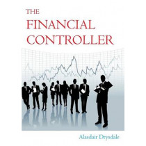 The Financial Controller: The Things the Academics Don't Teach You by Alasdair Drysdale, 9781852526399