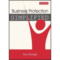 Business Protection Simplified: 2014/15 by Tony Granger, 9781852527310