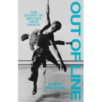 Out of Line: Story of British New Dance by Judith Mackrell, 9781852730383
