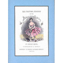 The Natural History of the Ballet Girl by Albert Smith, 9781852730468