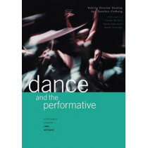 Dance and the Performative by Valerie Preston-Dunlop, 9781852731427
