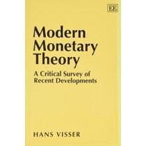 Modern Monetary Theory: A Critical Survey of Recent Developments by Hans Visser, 9781852788476