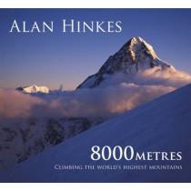 8000 metres: Climbing the World's highest mountains by Alan Hinkes, 9781852845483