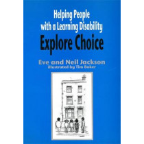 Helping People with a Learning Disability Explore Choice by Eve Jackson, 9781853026942
