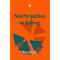 New Perspectives on Bullying by Ken Rigby, 9781853028724