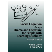 Social Cognition Through Drama And Literature for People with Learning Disabilities: Macbeth in Mind by Keith Park, 9781853029080
