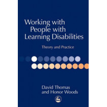 Working with People with Learning Disabilities: Theory and Practice by David Thomas, 9781853029738