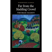 Far from the Madding Crowd by Thomas Hardy, 9781853260674