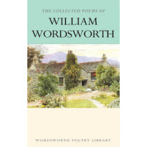 The Collected Poems of William Wordsworth by William Wordsworth, 9781853264016