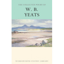 The Collected Poems of W.B. Yeats by W. B. Yeats, 9781853264542