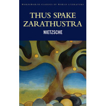 Thus Spake Zarathustra by Friedrich Nietzsche, 9781853267765