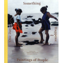 One Day, Something Happens: Paintings of People: A Selection by Jennifer Higgie from the Arts Council Collection by Jennifer Higgie, 9781853323300