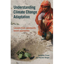 Understanding Climate Change Adaptation: Lessons from community-based approaches by Jonathan Ensor, 9781853396830
