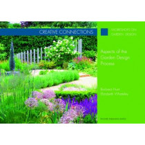Creative Connections: Aspects of the Garden Design Process by Barbara Hunt, 9781853411311