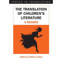 The Translation of Children's Literature: A Reader by Gillian Lathey, 9781853599057
