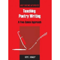 Teaching Poetry Writing: A Five-Canon Approach by Tom C. Hunley, 9781853599743