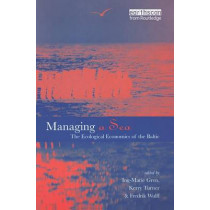 Managing a Sea: The Ecological Economics of the Baltic by Ing-Marie Gren, 9781853836084