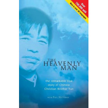 The Heavenly Man: The remarkable true story of Chinese Christian Brother Yun by Paul Hattaway, 9781854245977