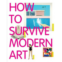 How to Survive Modern Art by Susie Hodge, 9781854377494