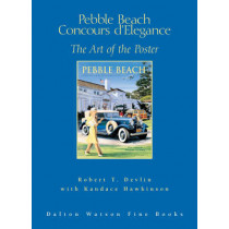 Pebble Beach Concours D'Elegance: The Art of the Poster by Robert Devlin, 9781854432018