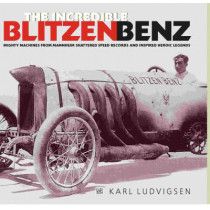 The Incredible Blitzen Benz by Karl Ludvigsen, 9781854432230
