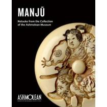 Manju: Netsuke from the Collection of the Ashmolean Museum by Joyce Seaman, 9781854442796
