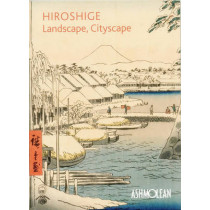 Hiroshige: Landscape, Cityscape: Woodblock Prints in the  Ashmolean Museum by Clare Pollard, 9781854442956