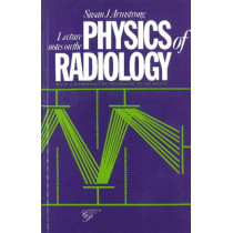 Lecture Notes on the Physics of Radiology by Susan J. Armstrong, 9781854570109