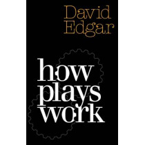 How Plays Work by David Edgar, 9781854593719