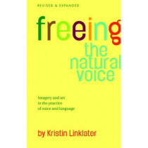 Freeing the Natural Voice by Kristin Linklater, 9781854599711