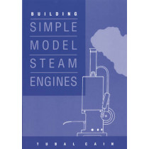 Building Simple Model Steam Engines by Tubal Cain, 9781854861047