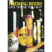 Brewing Beers Like Those You Buy by Dave Line, 9781854861252