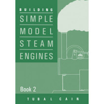 Building Simple Model Steam Engines: Book 2 by Tubal Cain, 9781854861474