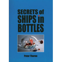 Secrets of Ships in Bottles by Peter Thorn, 9781854861931