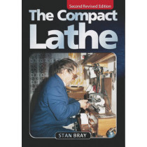 The Compact Lathe by Stan Bray, 9781854862273
