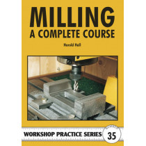 Milling: A Complete Course by Harold Hall, 9781854862327