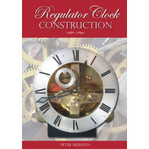 Regulator Clock Construction by Peter K. Heimann, 9781854862495