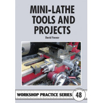 Mini-lathe Tools and Projects by David Fenner, 9781854862655